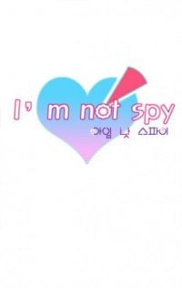 I Am Not A Spy